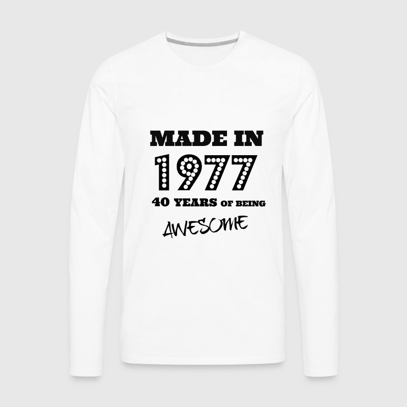 Made in 1977 40th Birthday - Men's Premium Long Sleeve T-Shirt