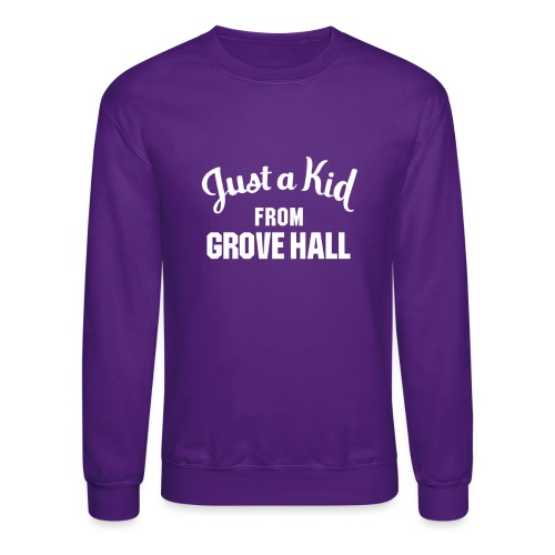 Just a Kid from Grove Hall Sweatshirt - No Hood - Crewneck Sweatshirt