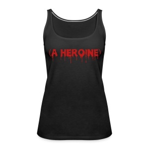 A Heroine - Glitter - Women's Premium Tank Top - Women's Premium Tank Top