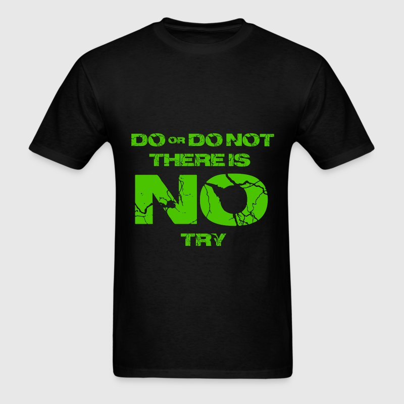 Star Wars do or do not there is no try yoda quote T-Shirts - Men's T-Shirt
