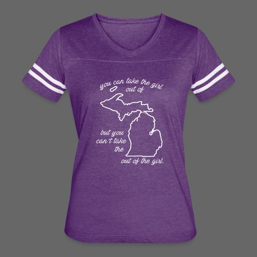 You can take the girl out of Michigan... - Women's Vintage Sport T-Shirt