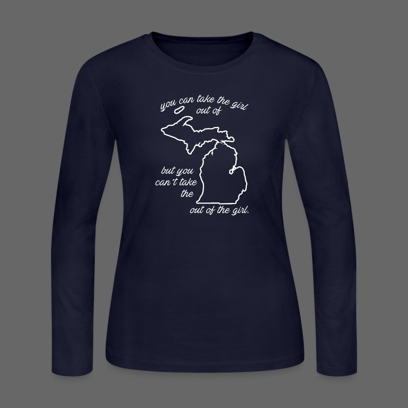 You can take the girl out of Michigan... - Women's Long Sleeve Jersey T-Shirt