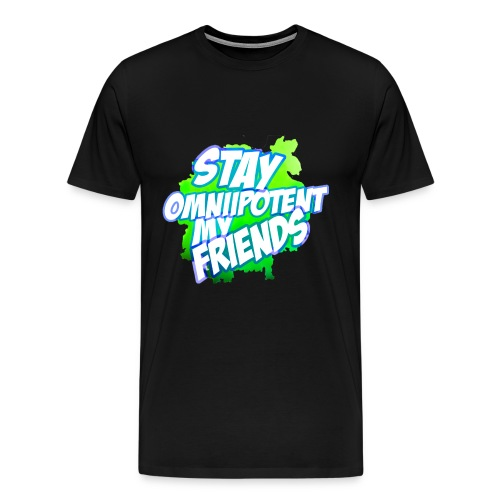Stay Omniipotent my Friends Official CaptainOmnii Men's T-Shirt - Men's Premium T-Shirt