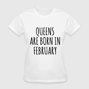 Queen are born in Febrauary T-Shirts - Women's T-Shirt