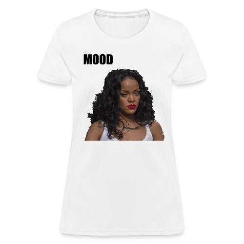 MOOD Rihanna - Women's T-Shirt
