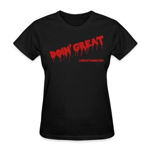 Doin' Great Ladies Edition - Women's T-Shirt