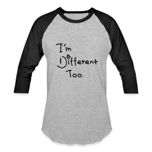 I'm different too Baseball T-Shirt - Baseball T-Shirt