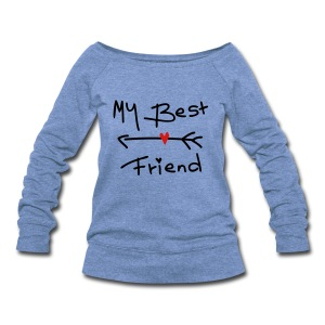 My best friend Women's Wideneck Sweatshirt - Women's Wideneck Sweatshirt