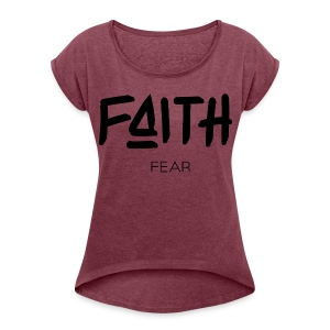 Faith is bigger Women's Boxy Shirt - Women's Roll Cuff T-Shirt