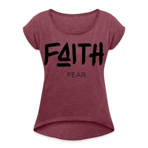 Faith is bigger Women's Boxy Shirt - Women's Roll Cuff T-Shirt