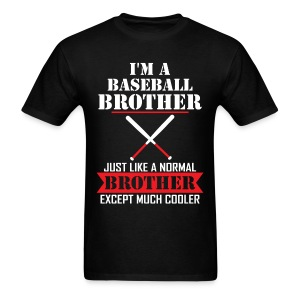 I'M A Baseball Brother Just Like A Normal Brother T-Shirts - Men's T-Shirt