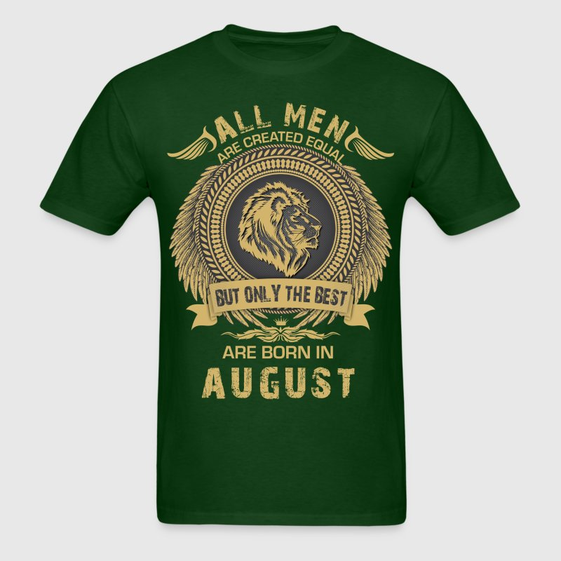 All Men Are Created Equal But Only The Best  T-Shirts - Men's T-Shirt