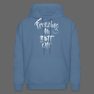Freezing My Butt Off - Men's Hoodie