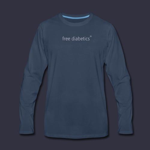 free diabetics Men's Long Sleeve T-Shirt - Men's Premium Long Sleeve T-Shirt