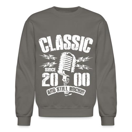 Classic Since 2000 and Still Rockin' - Crewneck Sweatshirt