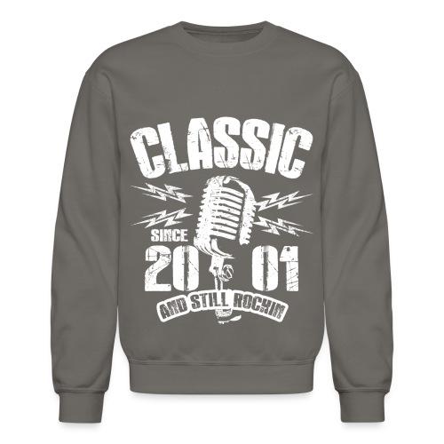 Classic Since 2001 and Still Rockin' - Crewneck Sweatshirt