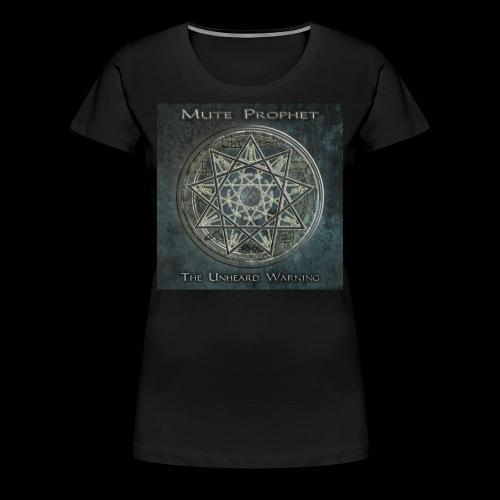 The Unheard Warning Women's T-Shirt - Women's Premium T-Shirt