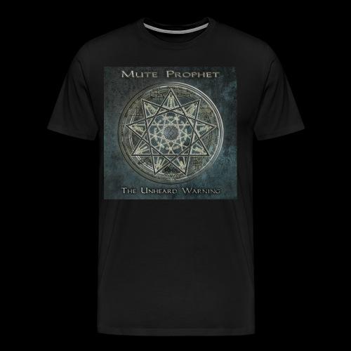 The Unheard Warning Men's T-Shirt - Men's Premium T-Shirt