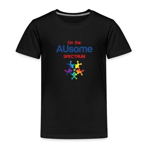 On the AUsome Spectrum Tshirt (Black) - Toddler Premium T-Shirt