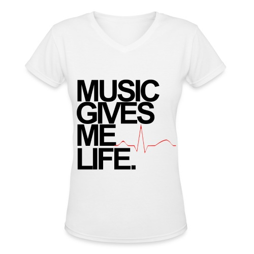 Women's Music Gives Me Life Shirt - Women's V-Neck T-Shirt