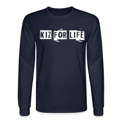 Kiz For Life Men's Long Sleeve Tee  - Men's Long Sleeve T-Shirt