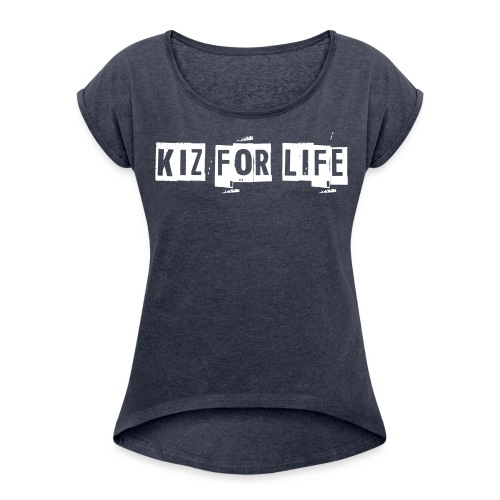 Kiz For Life High Low Women's Tee  - Women's Roll Cuff T-Shirt