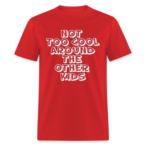 Not too cool tee - Men's T-Shirt