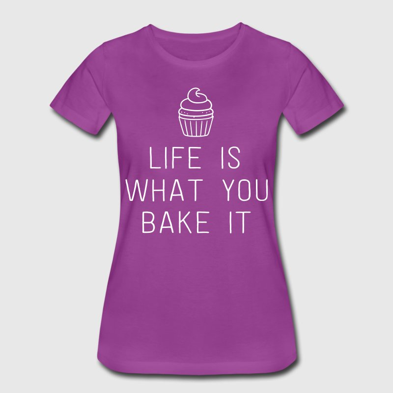 Life is what you bake it T-Shirts - Women's Premium T-Shirt