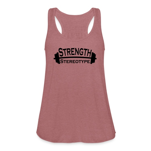 Strength over Stereotype Women's Tanktop (Black Design) - Women's Flowy Tank Top by Bella