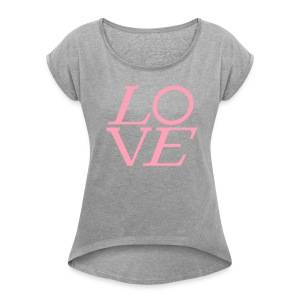 LOVE LOUIS by Tai's Tees - Women's Roll Cuff T-Shirt