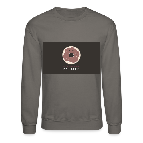 Donut Worry Sweatshirt - M/W - Crewneck Sweatshirt