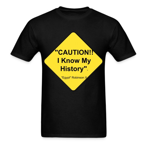 Caution I know My History - Men's T-Shirt