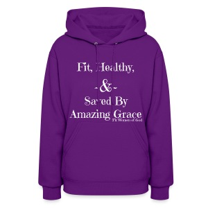 Fit, Healthy, & Saved by Amazing Grace Hoodie - Women's Hoodie