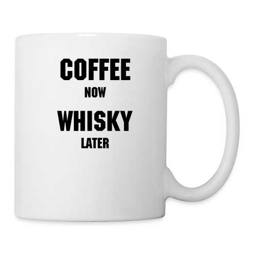 Coffee Now Whisky Later Mug - Coffee/Tea Mug