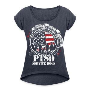 Womens PTSD Service Dogs Rolled Sleeve Tee - Women's Roll Cuff T-Shirt