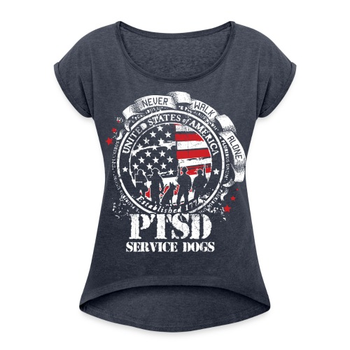 Womens PTSD Service Dogs Rolled Sleeve Tee - Women's Roll Cuff T-Shirt