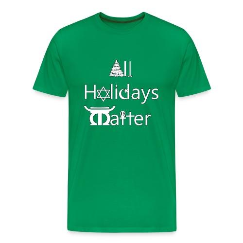All Holidays Matter Green - Men's Premium T-Shirt