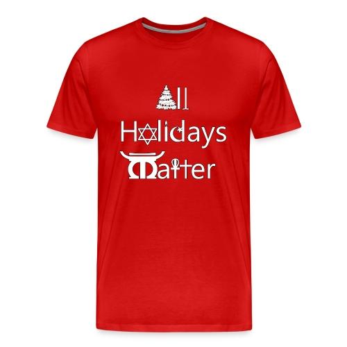 All Holidays Matter Tee Red - Men's Premium T-Shirt