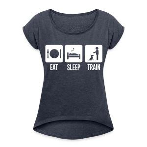 Eat Sleep Train Womens Rolled Sleeve Boxy Tee - Women's Roll Cuff T-Shirt
