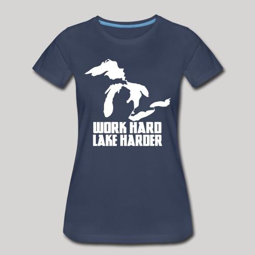 Lake Harder - Women's Premium T-Shirt
