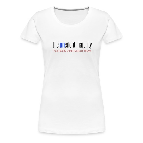 The UnSilent Majority - Women's Premium T-Shirt