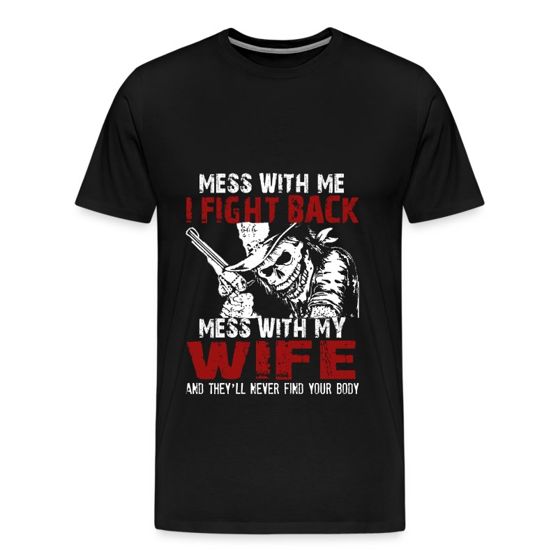 DON'T MESS MY WIFE! - Men's Premium T-Shirt