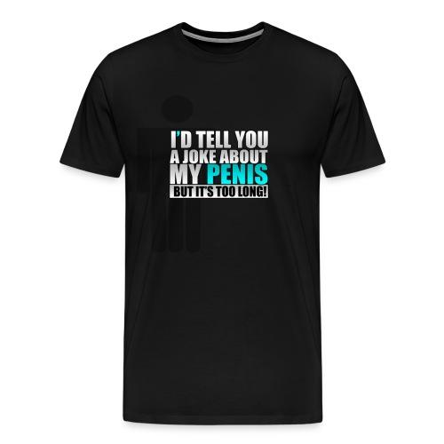It's too long! - Men's Premium T-Shirt