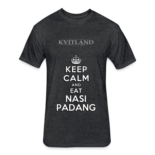 Keep Calm and Eat Nasi Padang - Fitted Cotton/Poly T-Shirt by Next Level