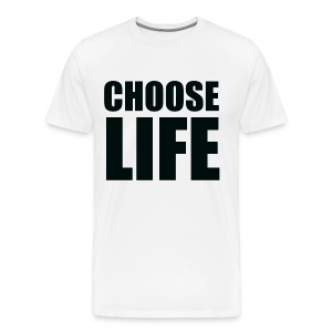 Choose Life Tee (Unisex) - Men's Premium T-Shirt