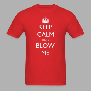 Keep Calm and Blow Me - Men's T-Shirt