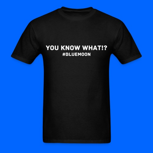You Know What!? Early 2017 | Mens - Men's T-Shirt