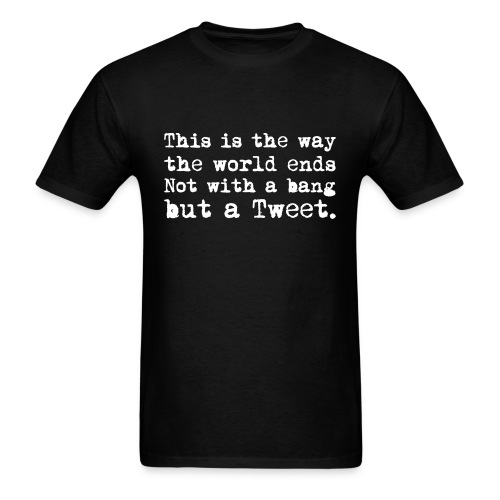This Is the Way the World Ends - Men's T-Shirt