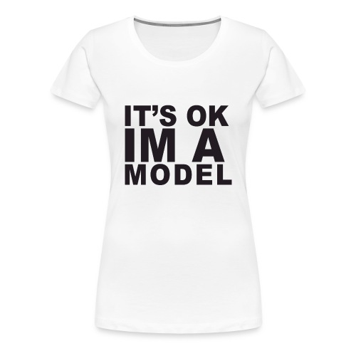Women's Premium T-Shirt - IM A Model (True Blue) - Women's Premium T-Shirt