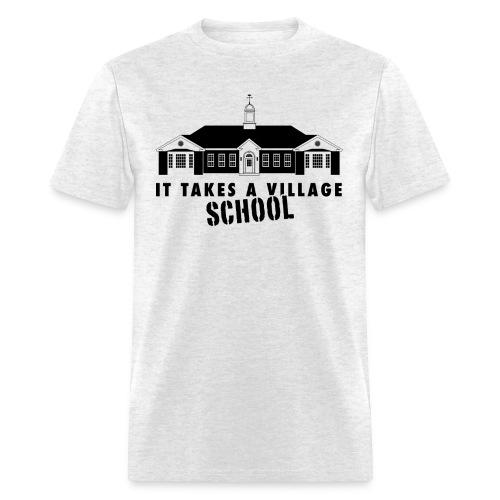 It Takes a Village SCHOOL T-Shirts (adult) - Men's T-Shirt